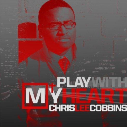 chris-lee-cobbins-play-with-my-heart-single